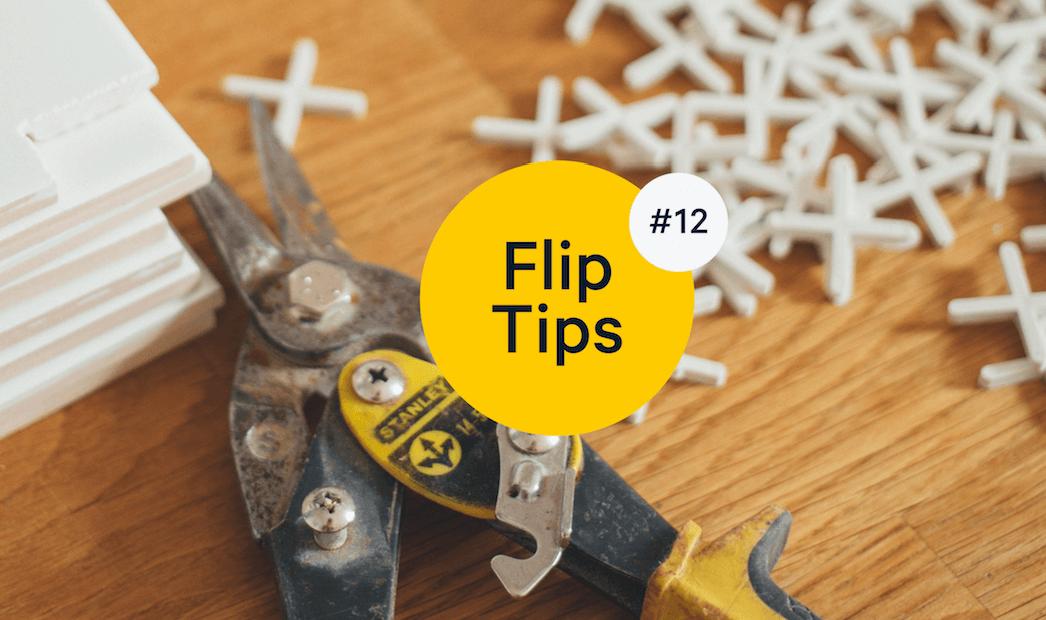 Top 9 Expert House Flipping Tips: Flip Tips
