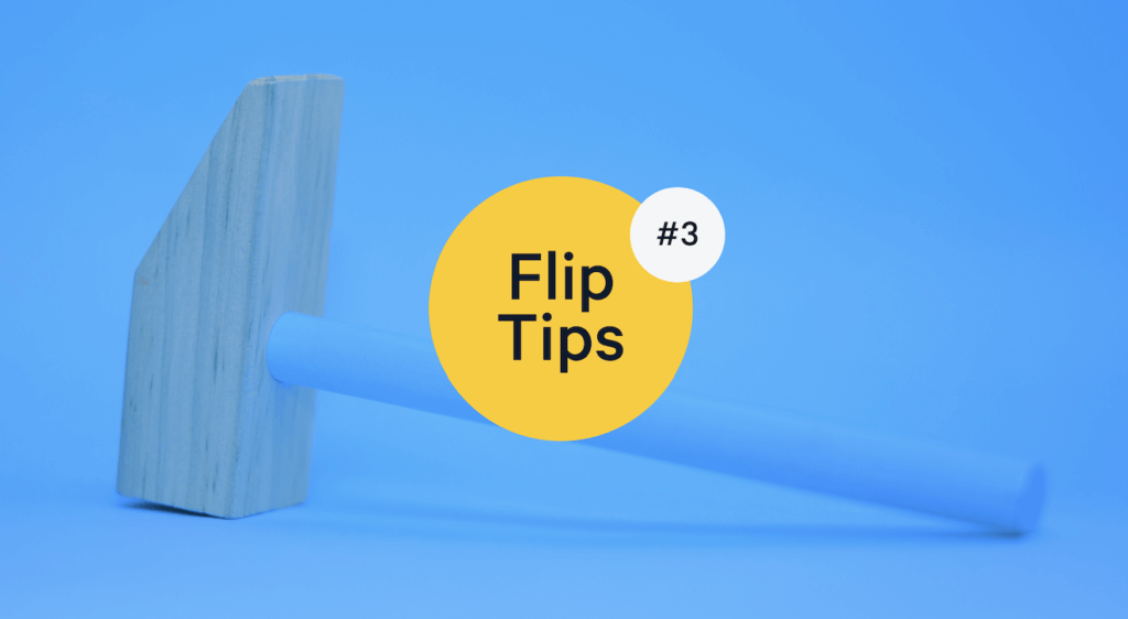 Top Real Estate Investment Tools: Flip Tips